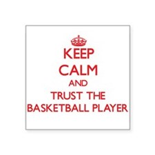 Keep Calm and Trust the Basketball Player Sticker