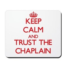 Keep Calm and Trust the Chaplain Mousepad