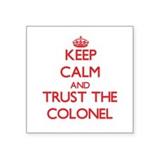 Keep Calm and Trust the Colonel Sticker