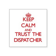 Keep Calm and Trust the Dispatcher Sticker