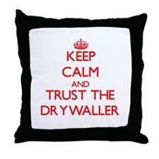 Keep Calm and Trust the Drywaller Throw Pillow
