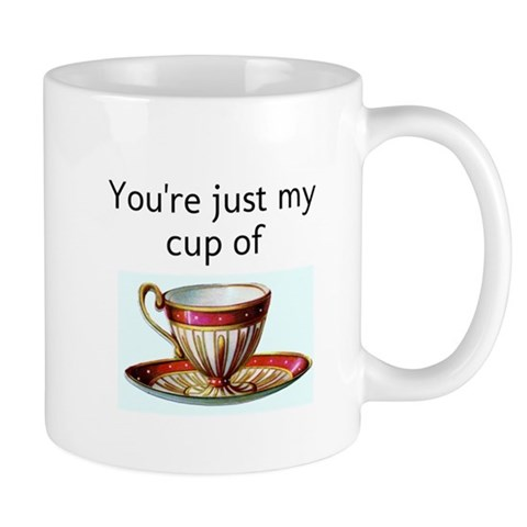 You re just my cup of Mugs