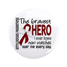 "Bravest Hero I Knew Amyloidosis 3.5"" Button"