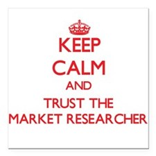 Keep Calm and Trust the Market Researcher Square C
