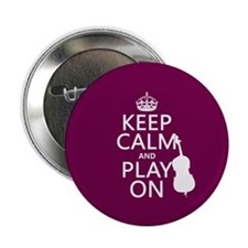 "Keep Calm and Play On (double bass) 2.25"" Button ("