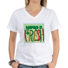 Keeping It Fresh T-Shirt
