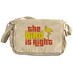 The Bird Is Right Messenger Bag