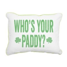 Who Is Your Paddy Rectangular Canvas Pillow