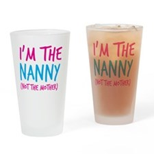 I'm the NANNY not the mother Drinking Glass
