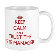 Keep Calm and Trust the Site Manager Mugs
