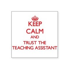 Keep Calm and Trust the Teaching Assistant Sticker