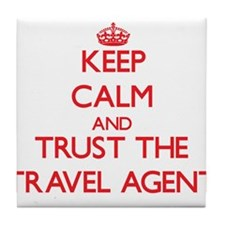 Keep Calm and Trust the Travel Agent Tile Coaster
