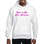 Soon to Be Mrs. Kroncke Hooded Sweatshirt