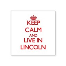 Keep Calm and Live in Lincoln Sticker