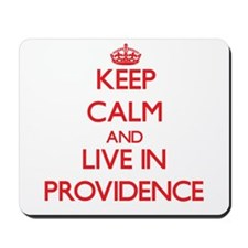 Keep Calm and Live in Providence Mousepad