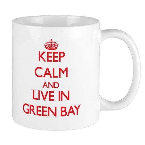 Keep Calm and Live in Green Bay Mugs