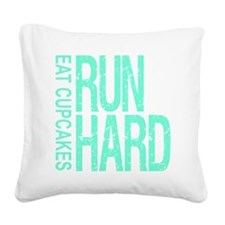 Run Hard Eat Cupcakes Square Canvas Pillow