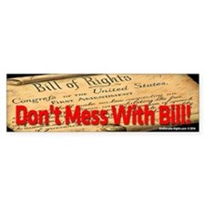 Dont Mess With Bill Bumper Sticker