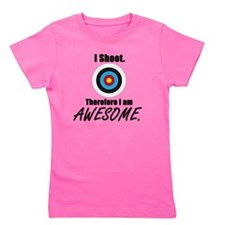 I Shoot Therefore Im Awesome Girl'S Girl'S Tee