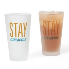 Stay Awesome Drinking Glass