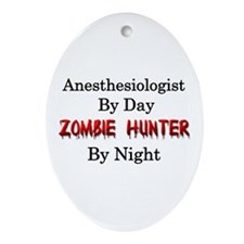 Anesthesiologist/Zombie Hunter Ornament (Oval)