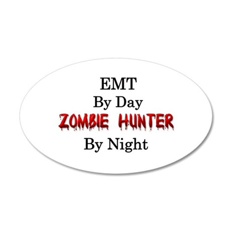 EMT/Zombie Hunter 35x21 Oval Wall Decal