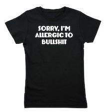 Sorry, I'm Allergic To Bullshit Girl's Tee