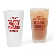 I Don't Have Enough Middle Fingers For Today Drink