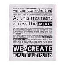 We Create Beautiful Truths Throw Blanket