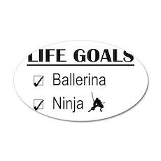 Ballerina Ninja Life Goals 35x21 Oval Wall Decal