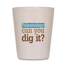 Paleontology Dig It Shot Glass