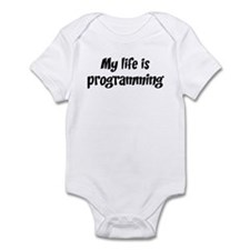 Life is programming Infant Bodysuit