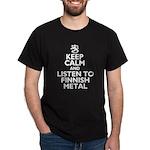 Dark T-Shirt Keep Calm And Listen Finnish Metal