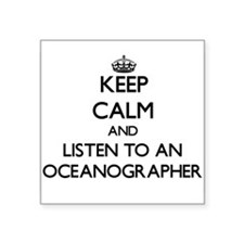 Keep Calm and Listen to an Oceanographer Sticker