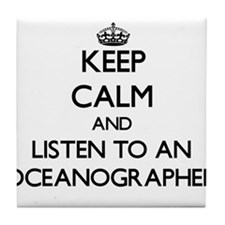 Keep Calm and Listen to an Oceanographer Tile Coas