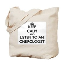 Keep Calm and Listen to an Oneirologist Tote Bag