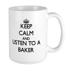 Keep Calm and Listen to a Baker Mugs