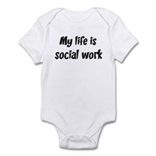 Life is social work Infant Bodysuit