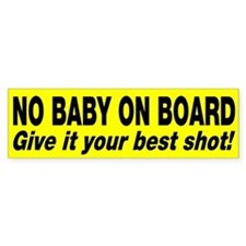 No baby on board Bumper Sticker