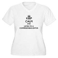 Keep Calm and Listen to a Commissioning Editor Plus Size T-Shirt