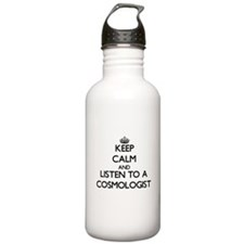 Keep Calm and Listen to a Cosmologist Water Bottle