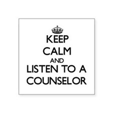 Keep Calm and Listen to a Counselor Sticker