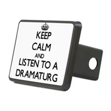 Keep Calm and Listen to a Dramaturg Hitch Cover