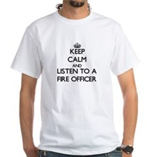 Keep Calm and Listen to a Fire Officer T-Shirt