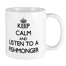 Keep Calm and Listen to a Fishmonger Mugs