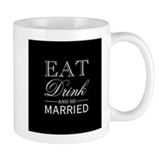 Eat Drink And Be Married Print Mugs
