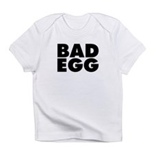 Bad Egg Infant T-Shirt