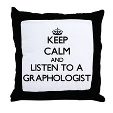 Keep Calm and Listen to a Graphologist Throw Pillo