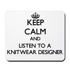 Keep Calm and Listen to a Knitwear Designer Mousepad