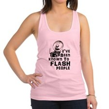 I've Been Known to Flash People Racerback Tank Top